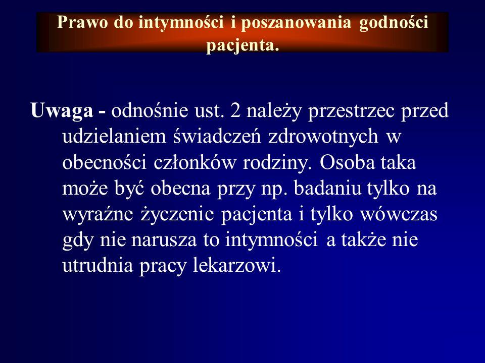 Prawo do intymności i poszanowania godności pacjenta. cd. art. 36. 3. Lekarz ma obowiązek dbać, aby inny personel medyczny przestrzegał w postępowaniu