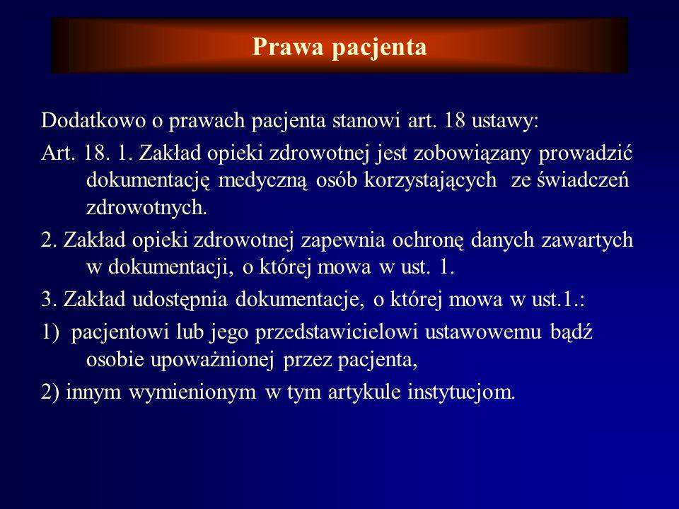 Prawa pacjenta W zakładach opieki zdrowotnej przeznaczonych dla całodobowych lub całodziennych świadczeń zdrowotnych pacjent ma również prawo do: Art.