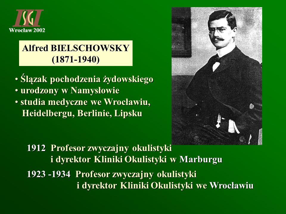 Wrocław 2002 Alfred BIELSCHOWSKY (1871-1940) Ślązak pochodzenia żydowskiego Ślązak pochodzenia żydowskiego urodzony w Namysłowie urodzony w Namysłowie
