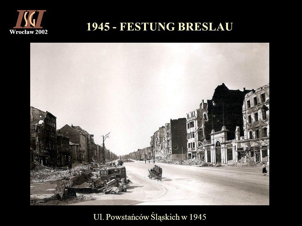 Wrocław 2002 1945 - FESTUNG BRESLAU Ul. Powstańców Śląskich w 1945