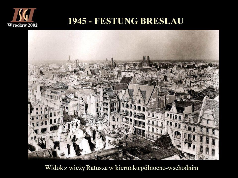 Wrocław 2002 1945 - FESTUNG BRESLAU Widok z wieży Ratusza w kierunku północno-wschodnim