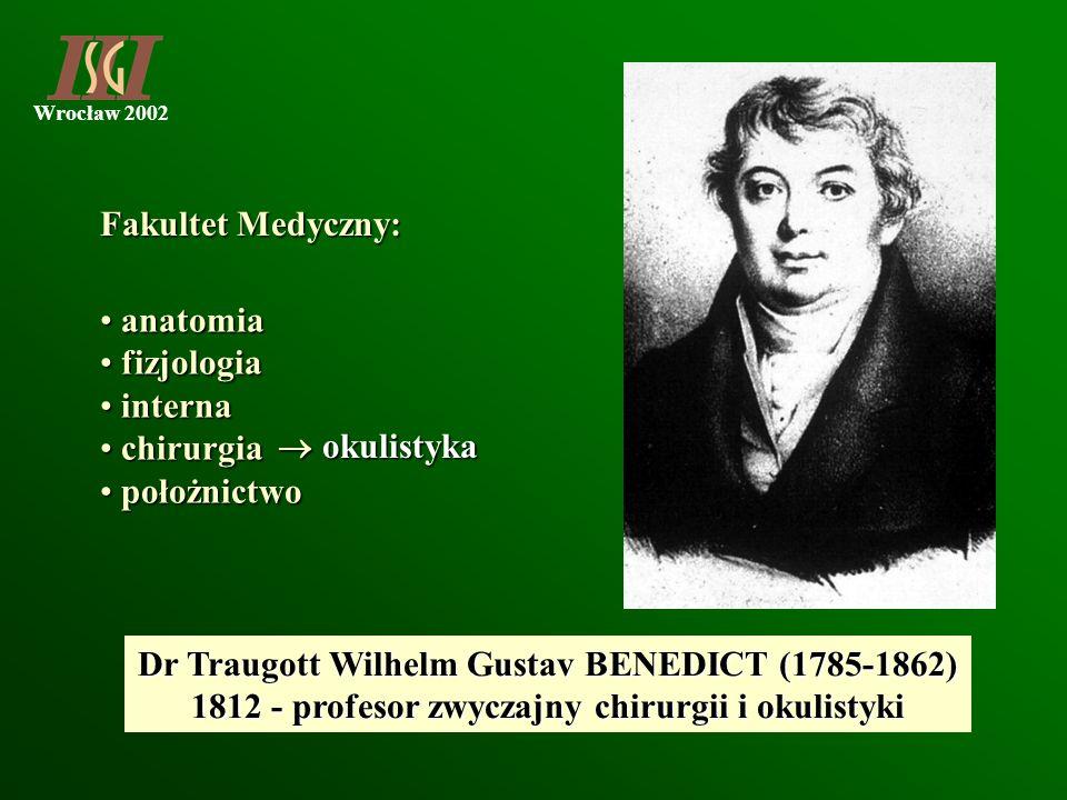 Wrocław 2002 Fakultet Medyczny: anatomia anatomia fizjologia fizjologia interna interna chirurgia chirurgia położnictwo położnictwo okulistyka okulist