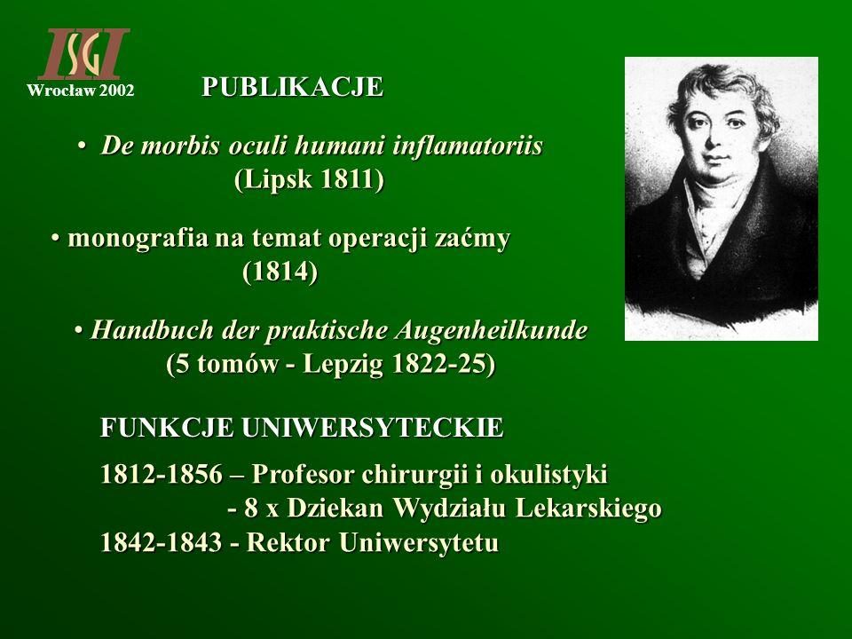 Wrocław 2002 De morbis oculi humani inflamatoriis De morbis oculi humani inflamatoriis (Lipsk 1811) monografia na temat operacji zaćmy monografia na t