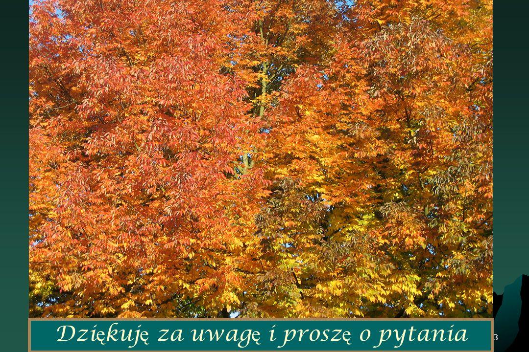 73 Dzi ę kuj ę za uwag ę i prosz ę o pytania