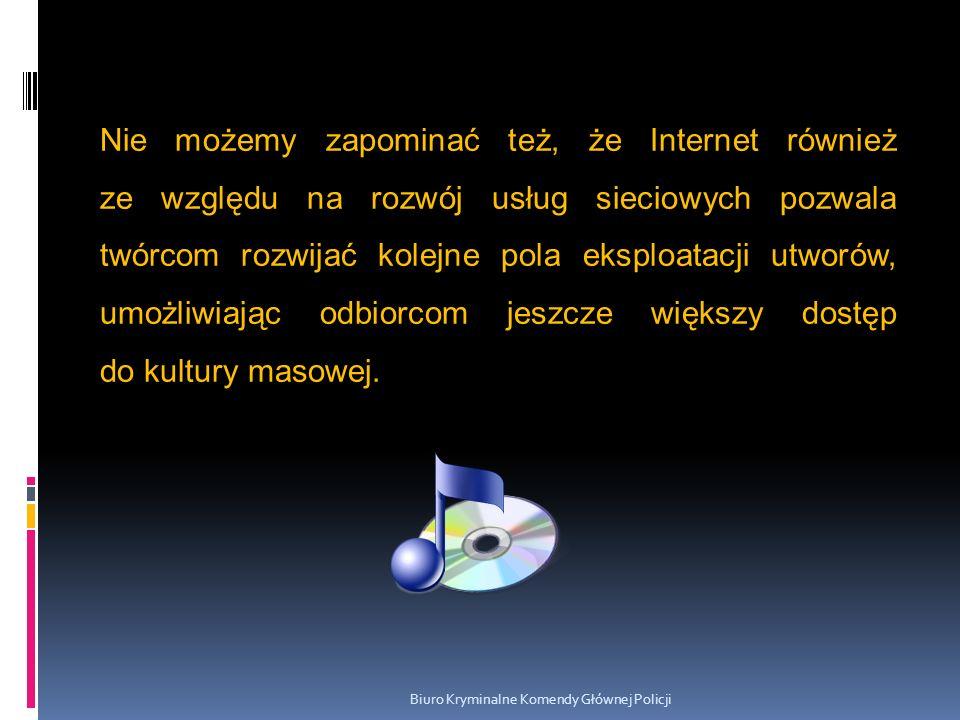 Nie możemy zapominać też, że Internet również ze względu na rozwój usług sieciowych pozwala twórcom rozwijać kolejne pola eksploatacji utworów, umożli