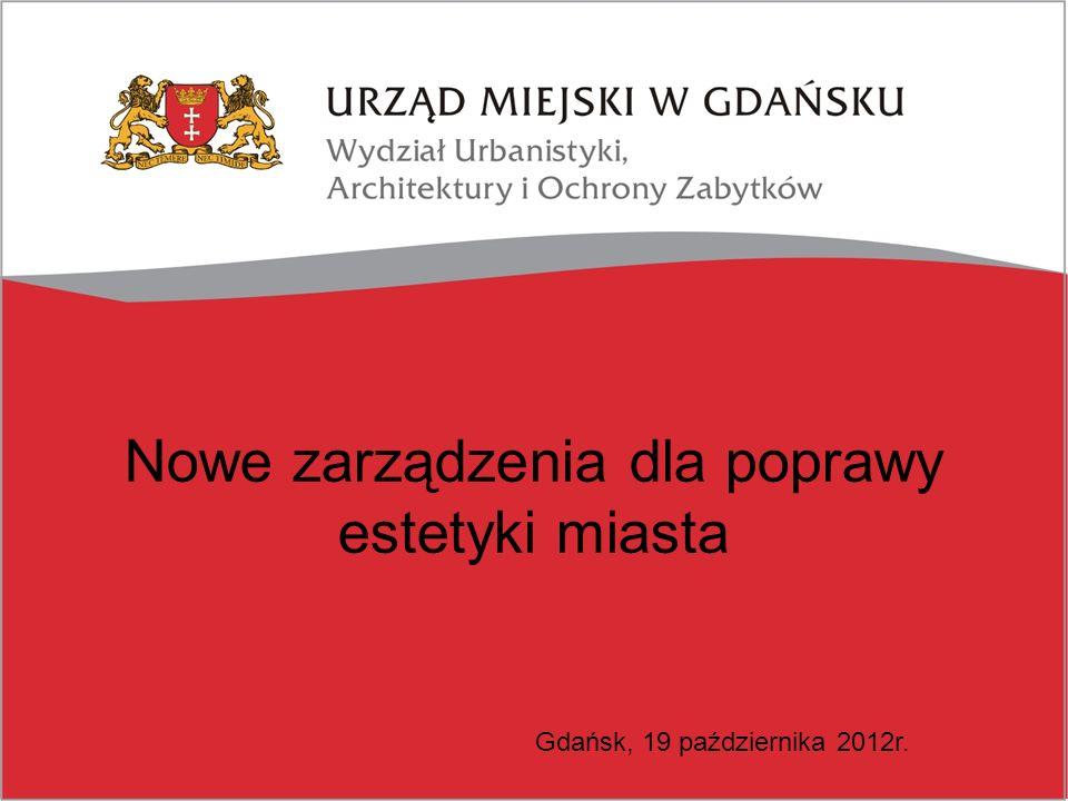 Nowe zarządzenia dla poprawy estetyki miasta Gdańsk, 19 października 2012r.