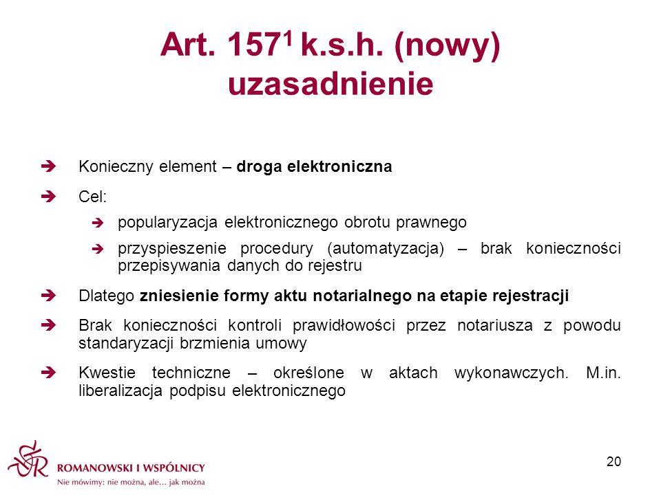 Art. 157 1 k.s.h. (nowy) uzasadnienie Konieczny element – droga elektroniczna Cel: popularyzacja elektronicznego obrotu prawnego przyspieszenie proced