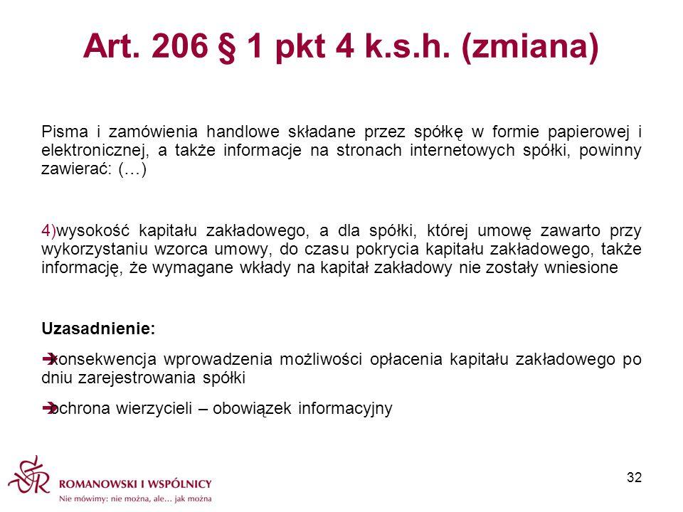Art. 206 § 1 pkt 4 k.s.h. (zmiana) Pisma i zamówienia handlowe składane przez spółkę w formie papierowej i elektronicznej, a także informacje na stron