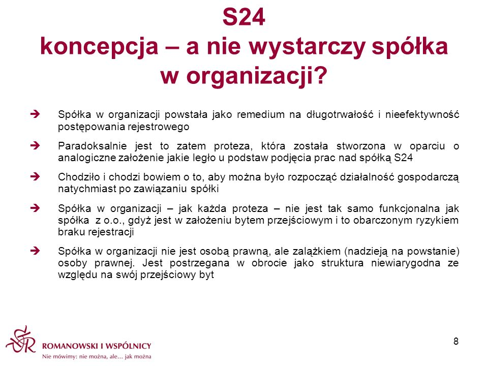 S24 koncepcja – a nie wystarczy spółka w organizacji? Spółka w organizacji powstała jako remedium na długotrwałość i nieefektywność postępowania rejes