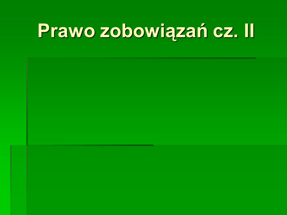 Prawo zobowiązań cz. II