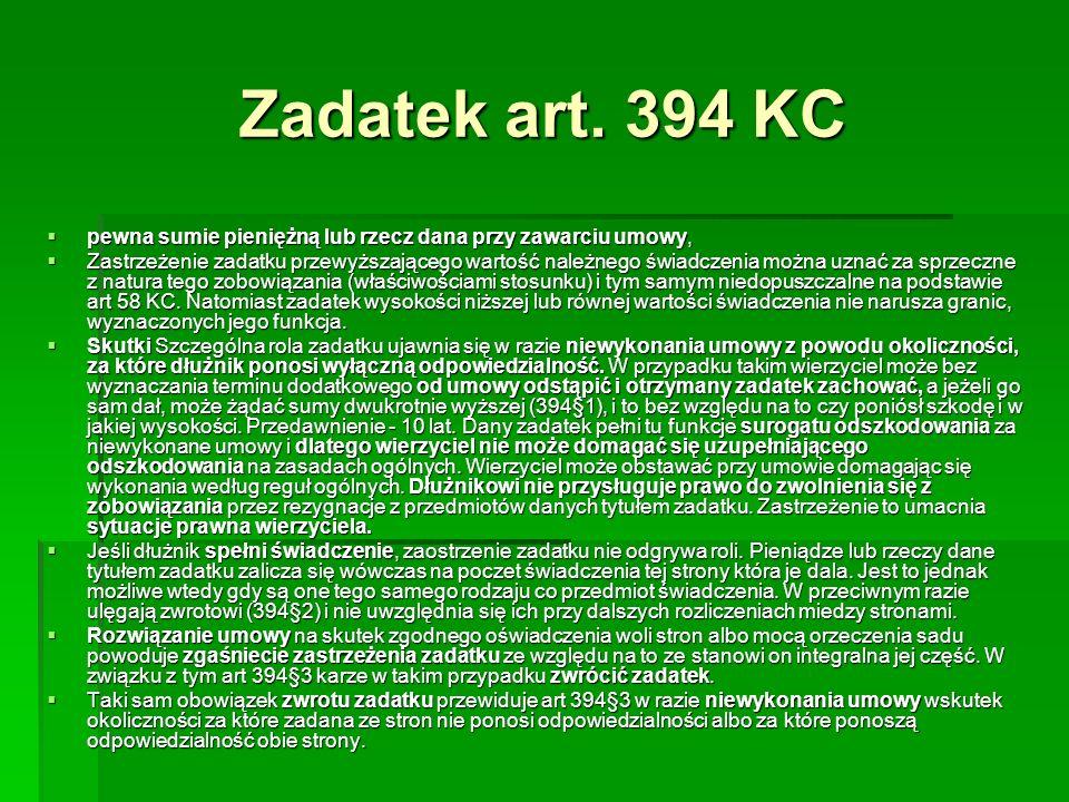 Zadatek art. 394 KC pewna sumie pieniężną lub rzecz dana przy zawarciu umowy, pewna sumie pieniężną lub rzecz dana przy zawarciu umowy, Zastrzeżenie z