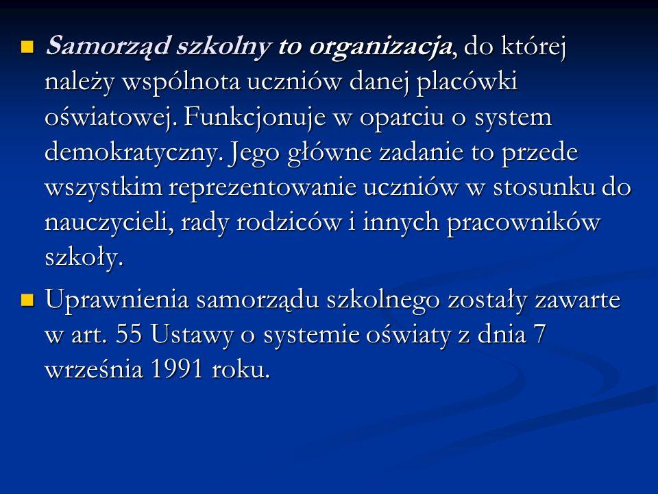 Kompetencje Samorządu Uczniowskiego Są to następujące prawa: Są to następujące prawa: - reprezentowanie wobec rady rodziców, rady pedagogicznej a takż