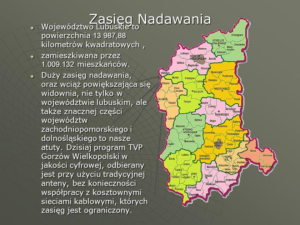 Zasięg Nadawania Województwo Lubuskie to powierzchnia 13 987,88 kilometrów kwadratowych, Województwo Lubuskie to powierzchnia 13 987,88 kilometrów kwa