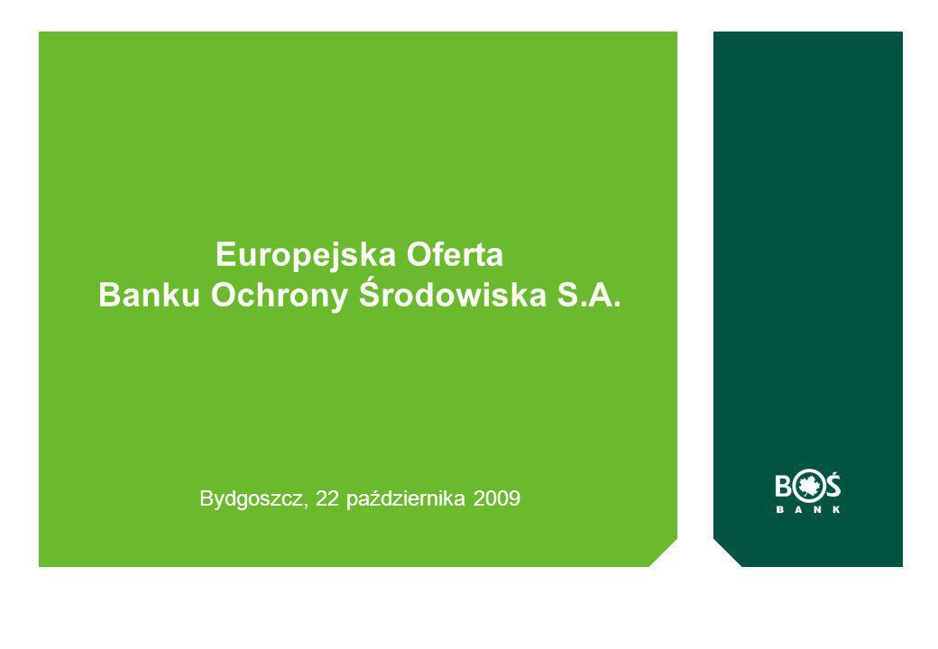 Europejska Oferta Banku Ochrony Środowiska S.A. Bydgoszcz, 22 października 2009