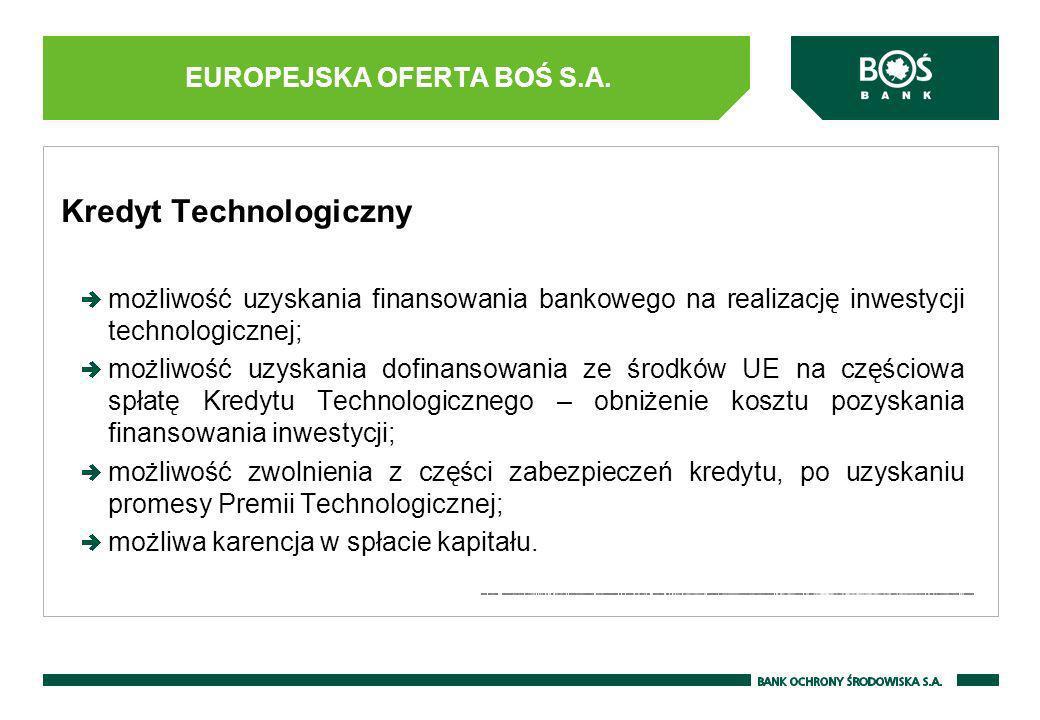 Kredyt Technologiczny możliwość uzyskania finansowania bankowego na realizację inwestycji technologicznej; możliwość uzyskania dofinansowania ze środk
