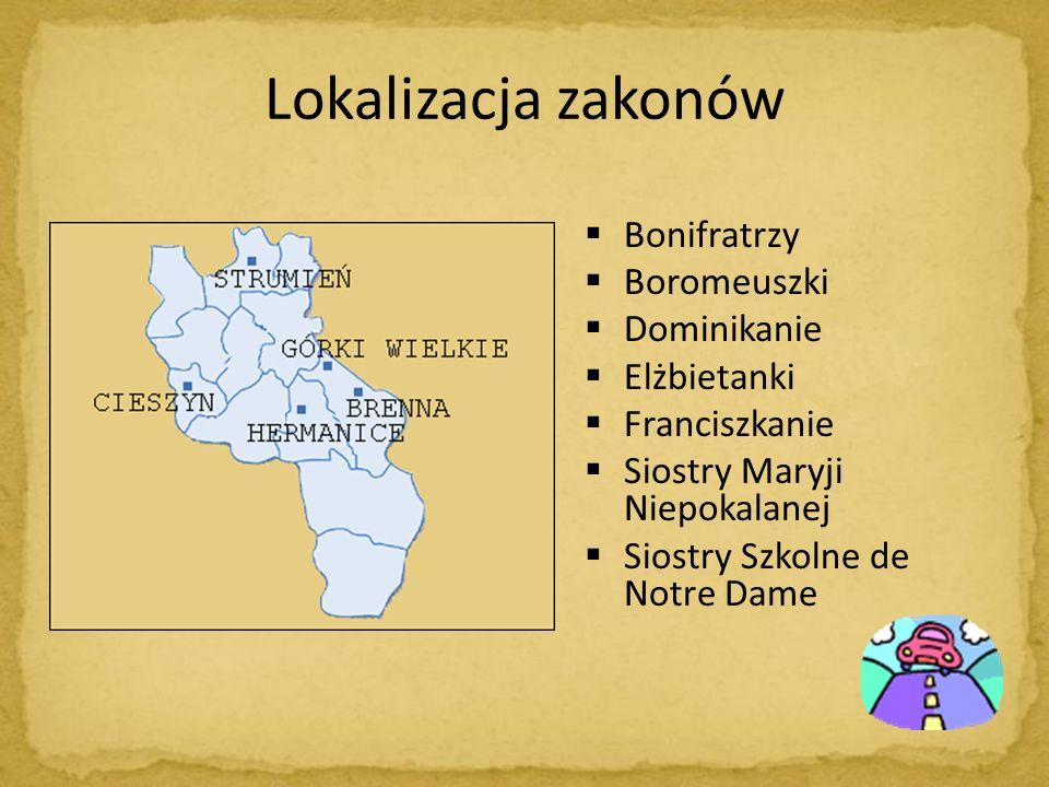 Lokalizacja zakonów Bonifratrzy Boromeuszki Dominikanie Elżbietanki Franciszkanie Siostry Maryji Niepokalanej Siostry Szkolne de Notre Dame