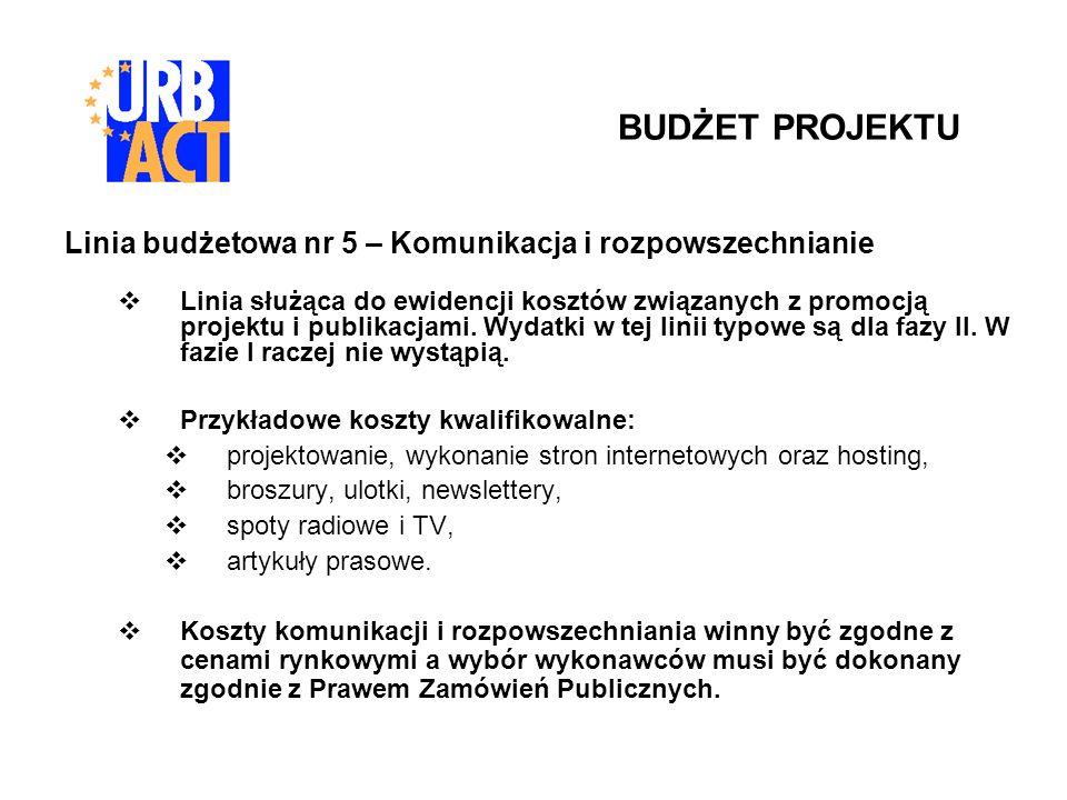 Linia budżetowa nr 5 – Komunikacja i rozpowszechnianie Linia służąca do ewidencji kosztów związanych z promocją projektu i publikacjami. Wydatki w tej