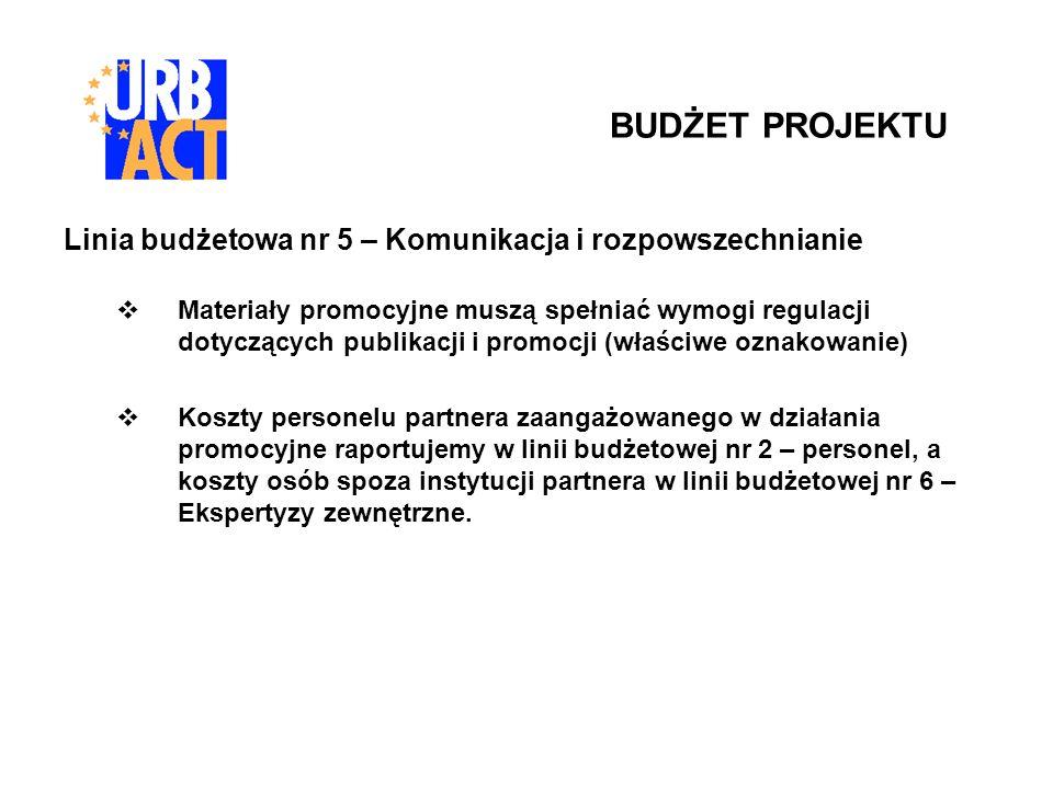 Linia budżetowa nr 5 – Komunikacja i rozpowszechnianie Materiały promocyjne muszą spełniać wymogi regulacji dotyczących publikacji i promocji (właściw