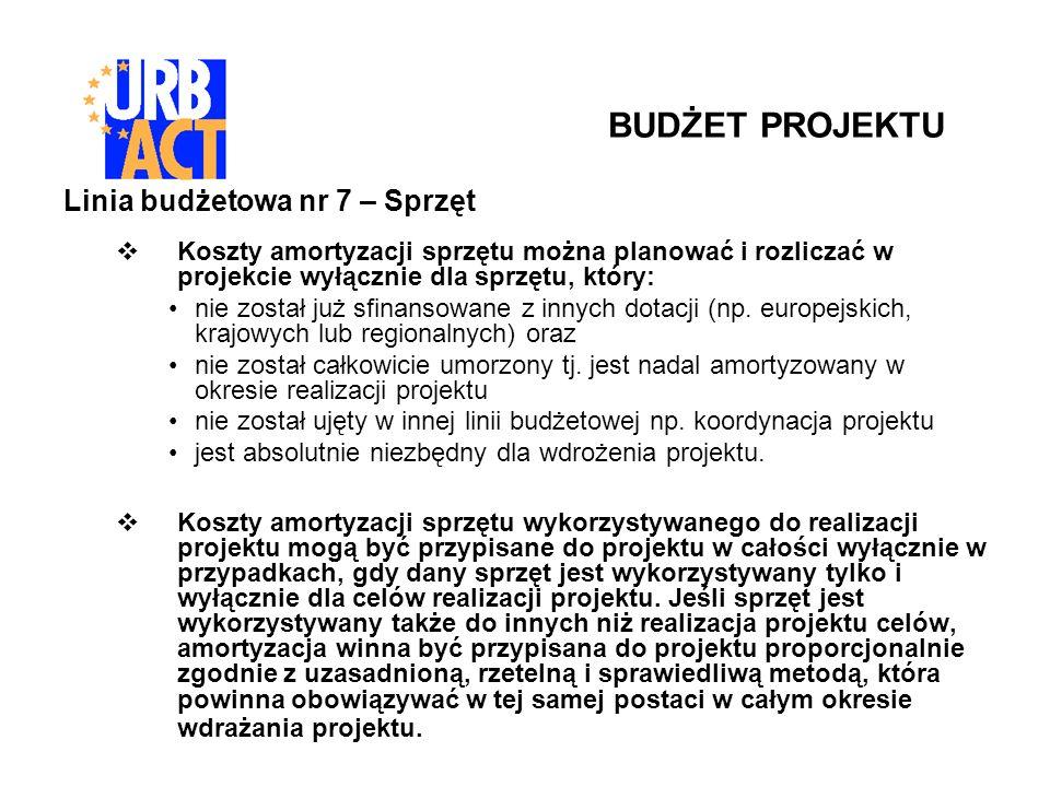Linia budżetowa nr 7 – Sprzęt Koszty amortyzacji sprzętu można planować i rozliczać w projekcie wyłącznie dla sprzętu, który: nie został już sfinansowane z innych dotacji (np.