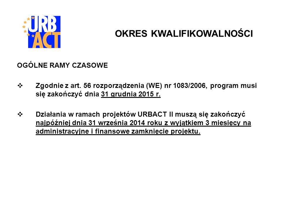 OGÓLNE RAMY CZASOWE Zgodnie z art. 56 rozporządzenia (WE) nr 1083/2006, program musi się zakończyć dnia 31 grudnia 2015 r. Działania w ramach projektó