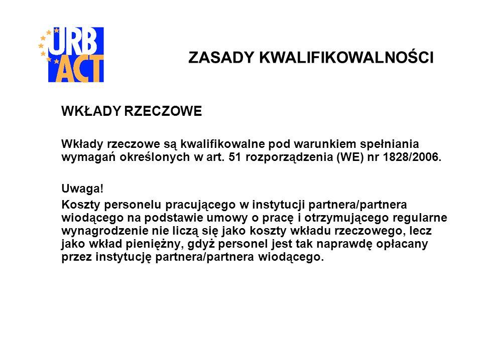 WKŁADY RZECZOWE Wkłady rzeczowe są kwalifikowalne pod warunkiem spełniania wymagań określonych w art. 51 rozporządzenia (WE) nr 1828/2006. Uwaga! Kosz