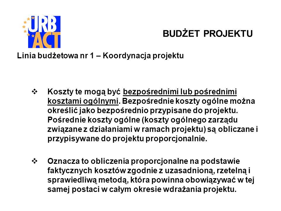 Linia budżetowa nr 1 – Koordynacja projektu Koszty te mogą być bezpośrednimi lub pośrednimi kosztami ogólnymi.
