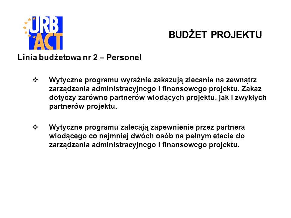 Linia budżetowa nr 2 – Personel Wytyczne programu wyraźnie zakazują zlecania na zewnątrz zarządzania administracyjnego i finansowego projektu. Zakaz d