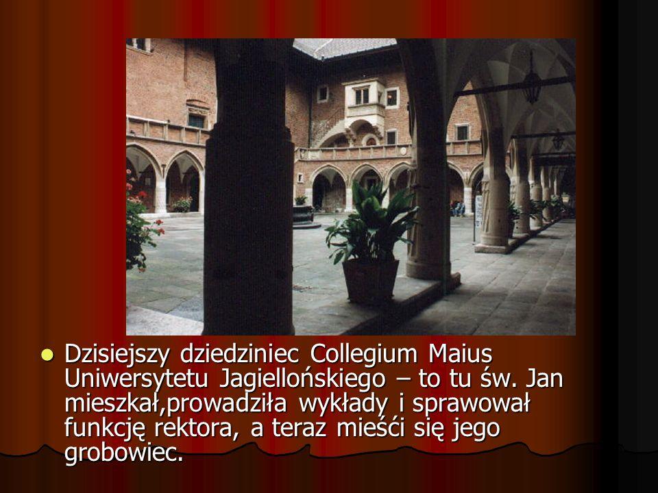 Dzisiejszy dziedziniec Collegium Maius Uniwersytetu Jagiellońskiego – to tu św. Jan mieszkał,prowadziła wykłady i sprawował funkcję rektora, a teraz m