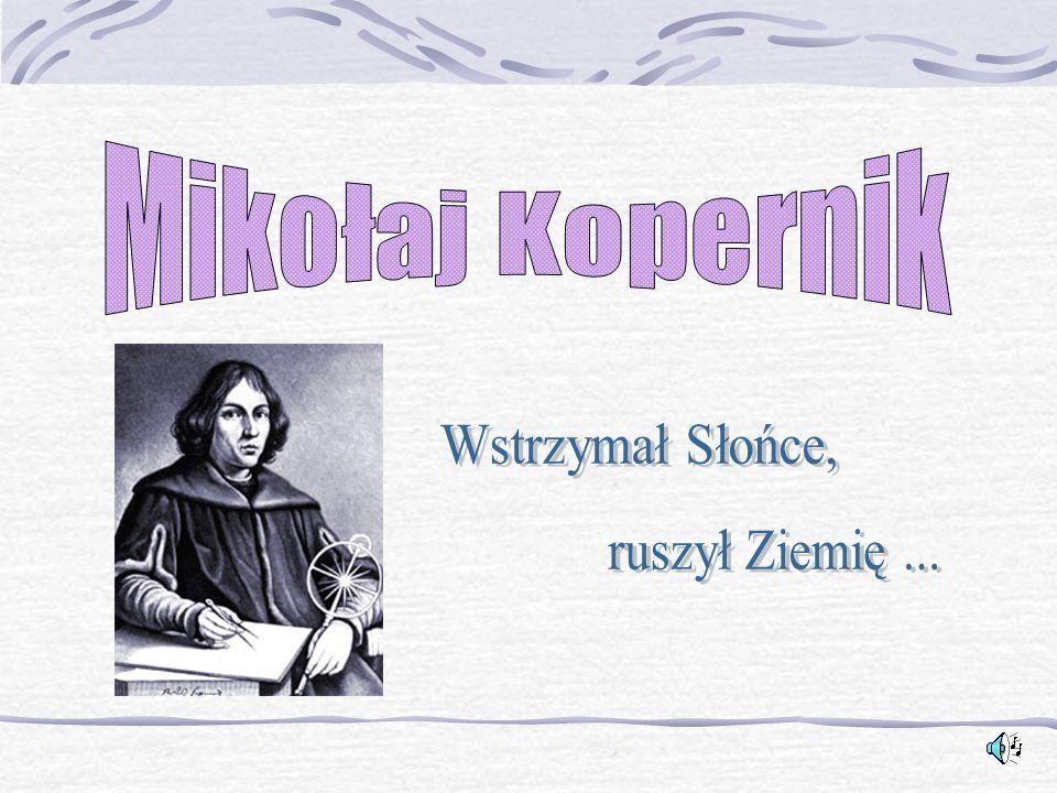 Mikołaj Kopernik na Księżycu nie był, choć na pewno wiele czasu poświęcił na jego obserwacje.
