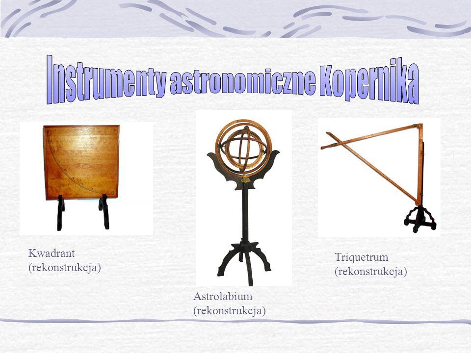 Kwadrant (rekonstrukcja) Triquetrum (rekonstrukcja) Astrolabium (rekonstrukcja)