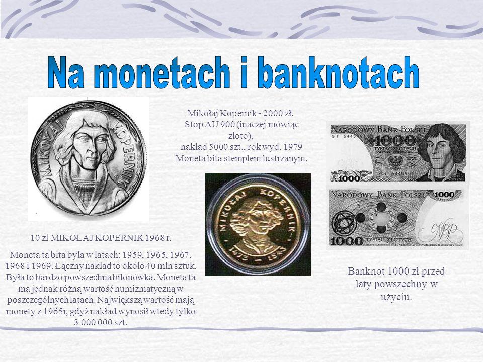 10 zł MIKOŁAJ KOPERNIK 1968 r. Moneta ta bita była w latach: 1959, 1965, 1967, 1968 i 1969. Łączny nakład to około 40 mln sztuk. Była to bardzo powsze