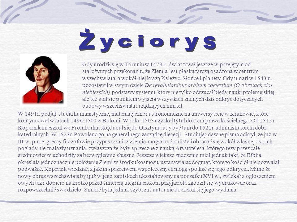 Mikołaj Kopernik, mimo licznych zainteresowań, nadal dogłębnie zajmował się teorią budowy świata.