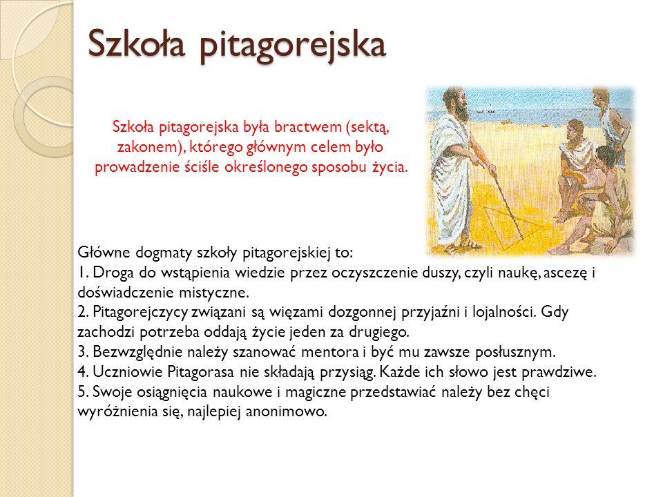 Szkoła pitagorejska Szkoła pitagorejska była bractwem (sektą, zakonem), którego głównym celem było prowadzenie ściśle określonego sposobu życia. Główn