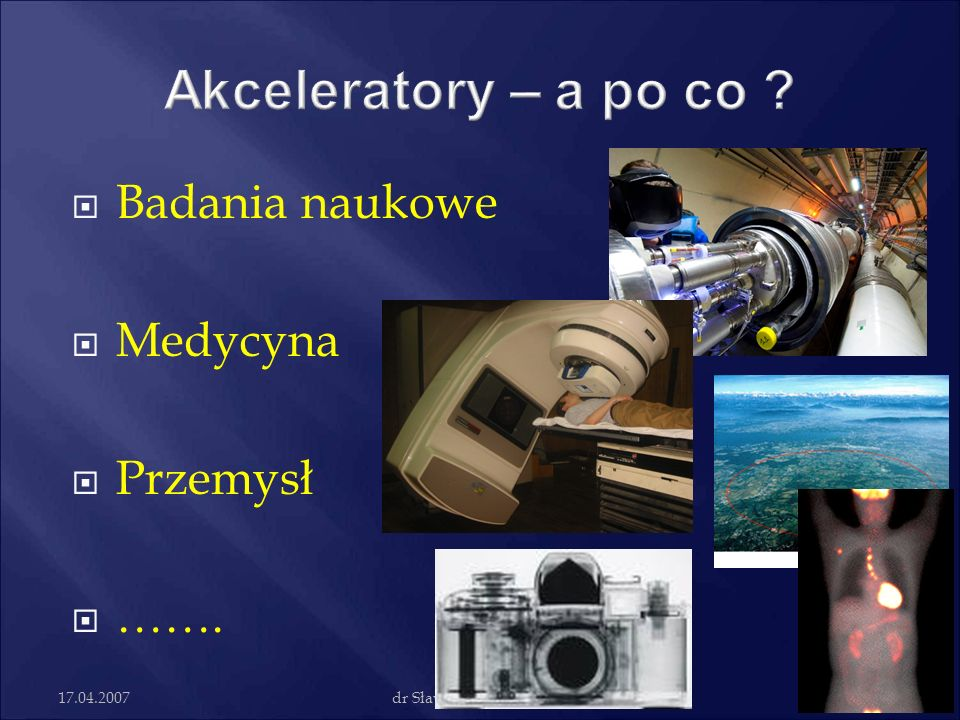17.04.2007dr Sławomir Wronka, IPJ D.Brandt, 2004 Accelerators in the world (2002)