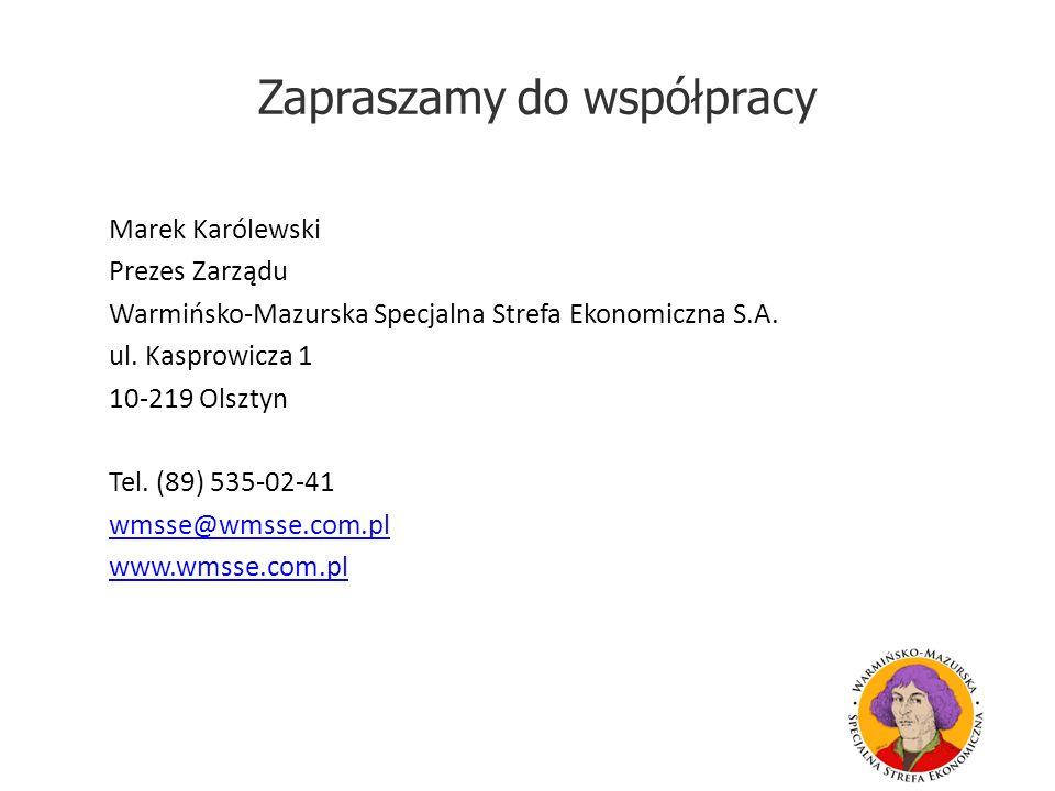 Zapraszamy do współpracy Marek Karólewski Prezes Zarządu Warmińsko-Mazurska Specjalna Strefa Ekonomiczna S.A. ul. Kasprowicza 1 10-219 Olsztyn Tel. (8