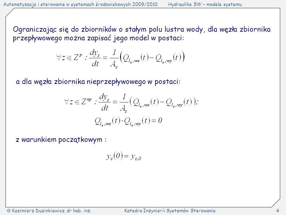 Automatyzacja i sterowanie w systemach środowiskowych 2009/2010Hydraulika SW – modele systemu Kazimierz Duzinkiewicz, dr hab.