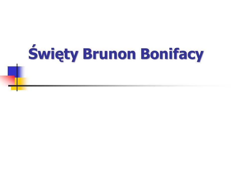 Święty Brunon Bonifacy