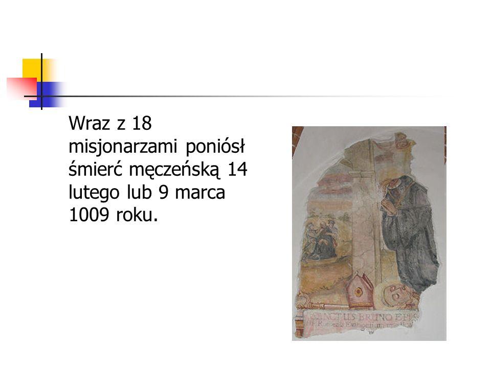 Wraz z 18 misjonarzami poniósł śmierć męczeńską 14 lutego lub 9 marca 1009 roku.