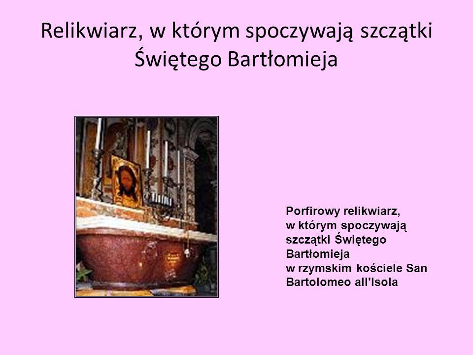 Relikwiarz, w którym spoczywają szczątki Świętego Bartłomieja Porfirowy relikwiarz, w którym spoczywają szczątki Świętego Bartłomieja w rzymskim kości
