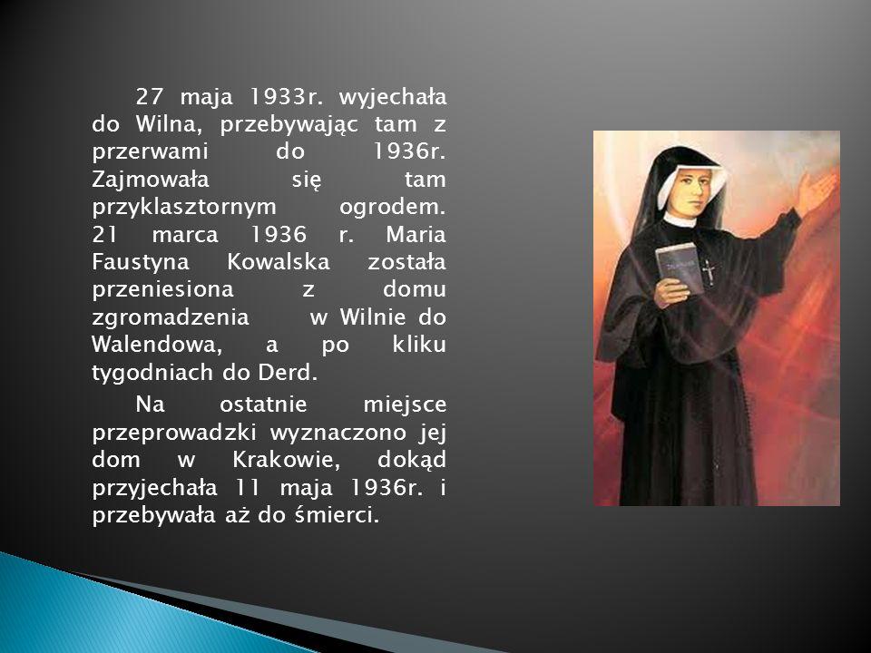 27 maja 1933r. wyjechała do Wilna, przebywając tam z przerwami do 1936r. Zajmowała się tam przyklasztornym ogrodem. 21 marca 1936 r. Maria Faustyna Ko