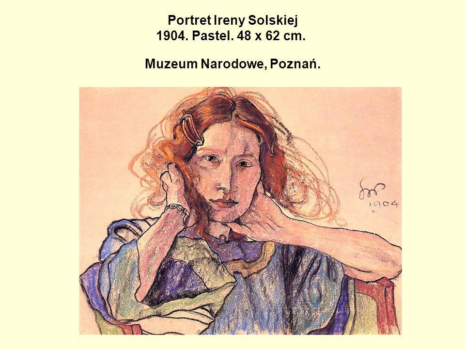 Portret Ireny Solskiej 1904. Pastel. 48 x 62 cm. Muzeum Narodowe, Poznań.