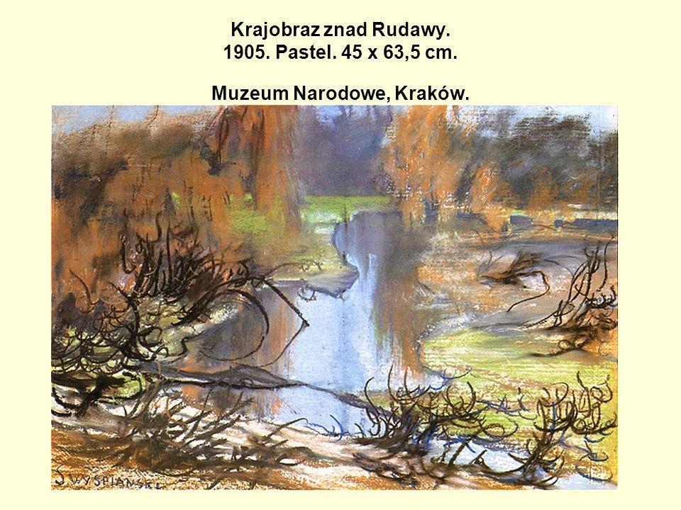 Krajobraz znad Rudawy. 1905. Pastel. 45 x 63,5 cm. Muzeum Narodowe, Kraków.