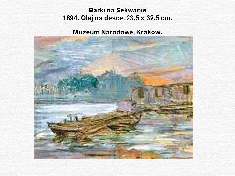 Barki na Sekwanie 1894. Olej na desce. 23,5 x 32,5 cm. Muzeum Narodowe, Kraków.