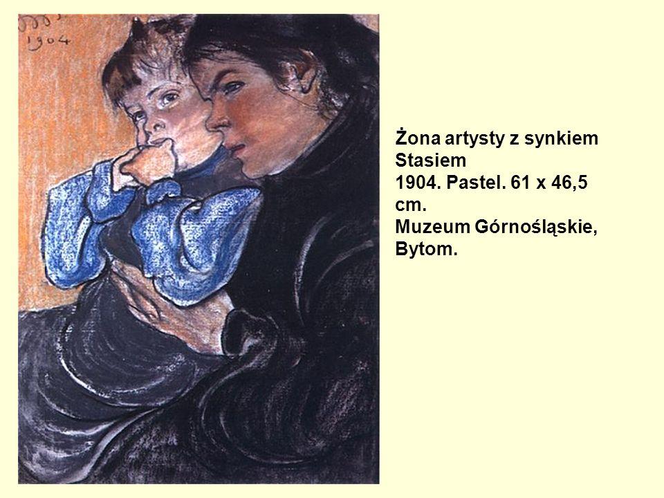 Żona artysty z synkiem Stasiem 1904. Pastel. 61 x 46,5 cm. Muzeum Górnośląskie, Bytom.