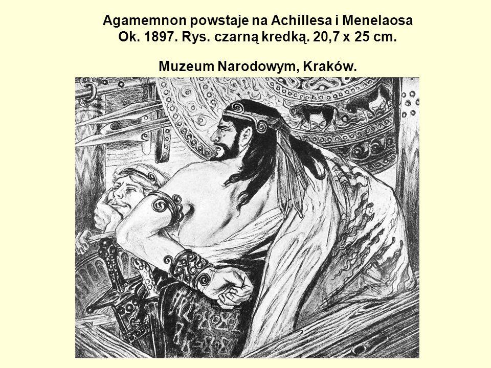 Agamemnon powstaje na Achillesa i Menelaosa Ok. 1897. Rys. czarną kredką. 20,7 x 25 cm. Muzeum Narodowym, Kraków.