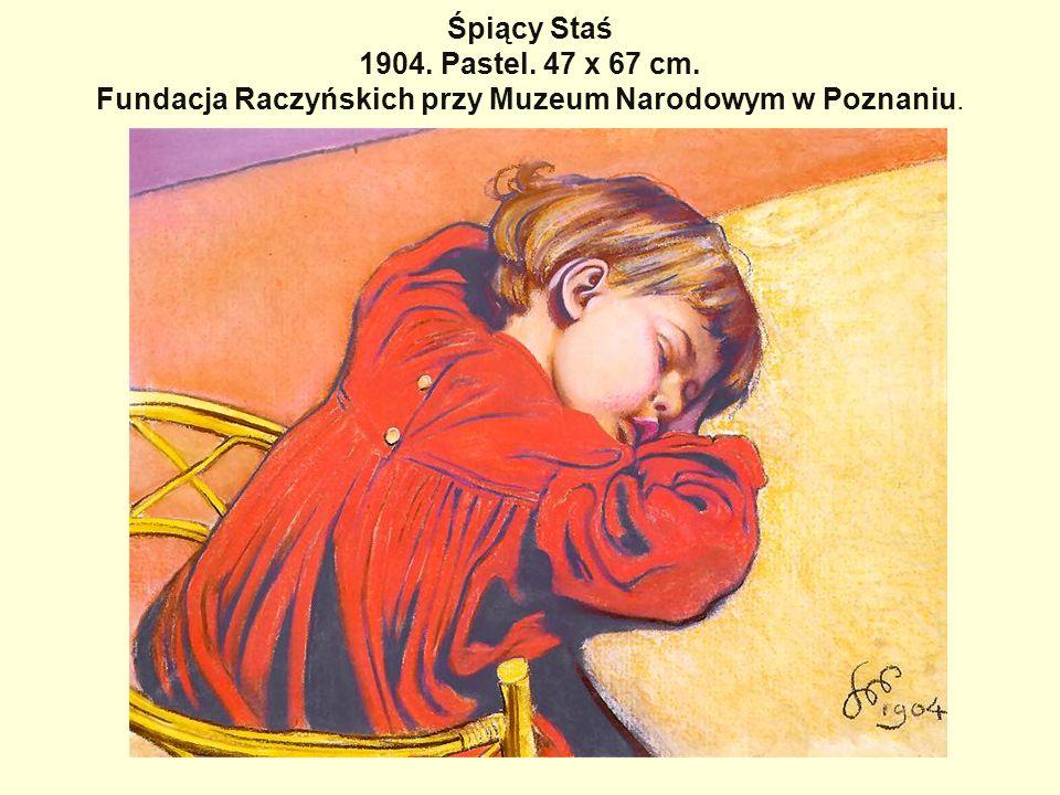 Śpiący Staś 1904. Pastel. 47 x 67 cm. Fundacja Raczyńskich przy Muzeum Narodowym w Poznaniu.