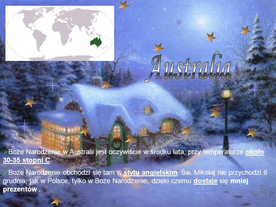 Boże Narodzenie w Australii jest oczywiście w środku lata, przy temperaturze około 30-35 stopni C. Boże Narodzenie obchodzi się tam w stylu angielskim