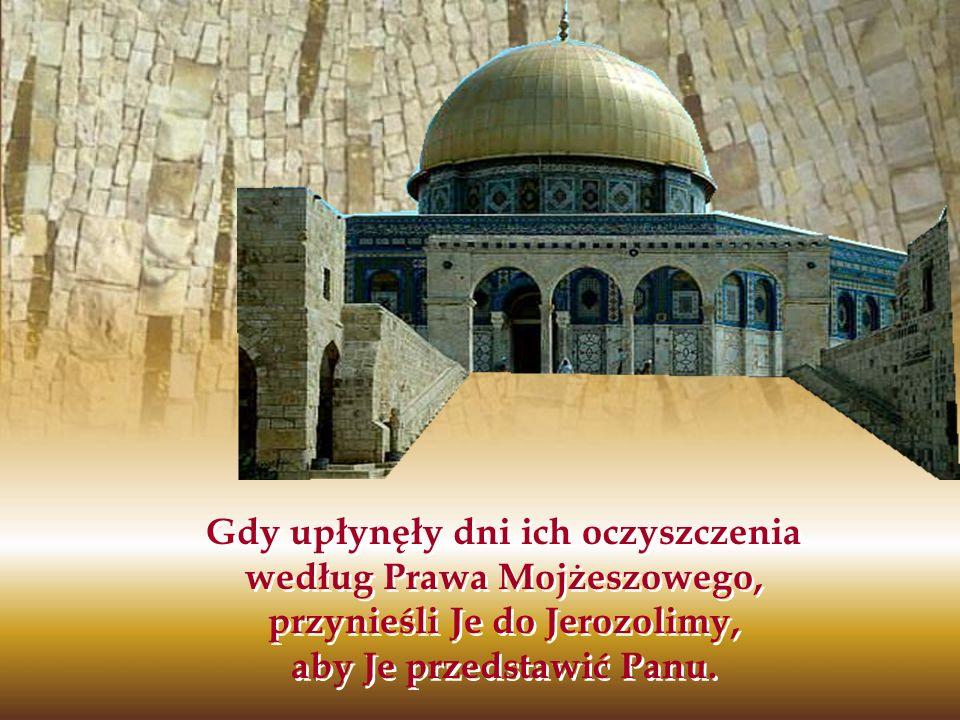 Gdy upłynęły dni ich oczyszczenia według Prawa Mojżeszowego, przynieśli Je do Jerozolimy, aby Je przedstawić Panu.