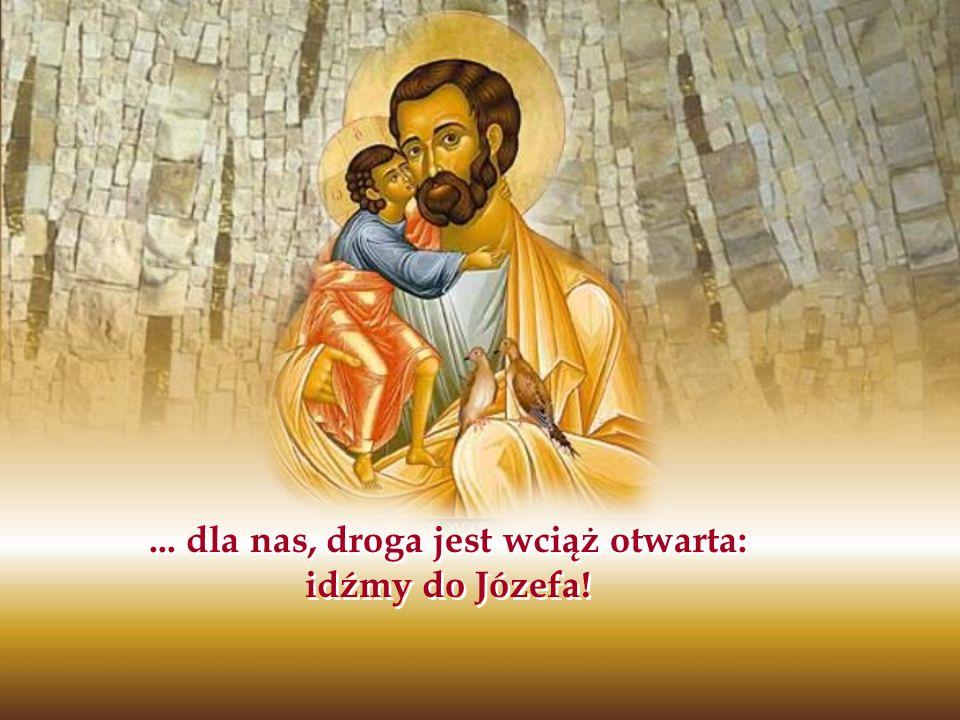 ... dla nas, droga jest wciąż otwarta: idźmy do Józefa!