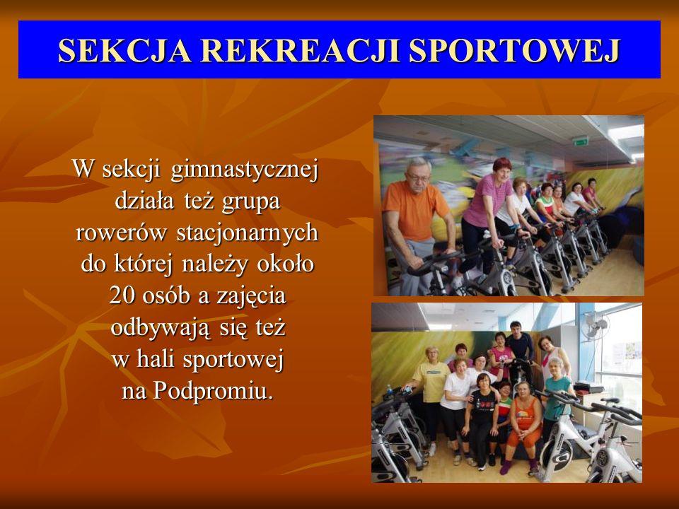SEKCJA REKREACJI SPORTOWEJ W sekcji gimnastycznej działa też grupa rowerów stacjonarnych do której należy około 20 osób a zajęcia odbywają się też w h